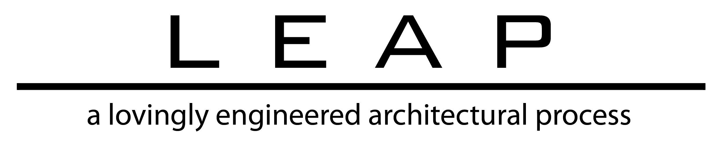 LEAP | Lovingly Engineered Architectural Process